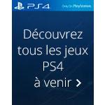 Découvrez tous les jeux PS4 à venir