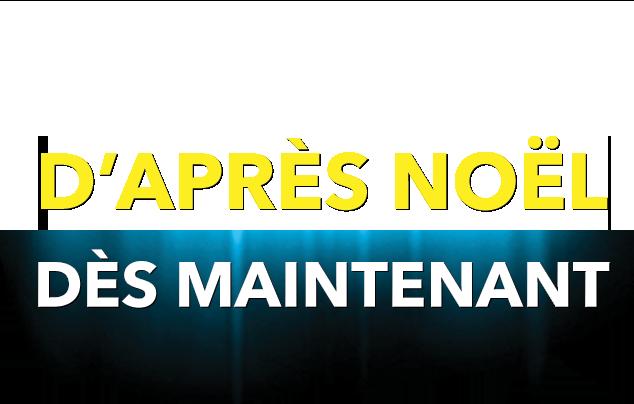 PRIX D'APRÈS NOËL  DÈS MAINTENANT