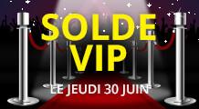 SOLDE VIP