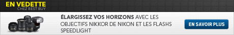 �LARGISSEZ VOS HORIZONS AVEC LES OBJECTIFS NIKKOR DE NIKON ET LES FLASHS SPEEDLIGHT